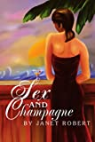 Sex and Champagne, Janet Robert, 0595306187