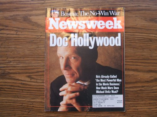 Newsweek June 12, 1995 (DOC HOLLYWOOD HE'S ALREADY CALLED THE MOST POWERFUL MAN IN THE MOVIE BUSINESS. HOW MUCH MORE DOES MICHAEL OVITZ WANT?, CXXV, NO. 24)