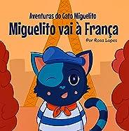 O Gato Miguelito Vai à França: Livro infantil, educação, 4 anos - 8 anos, histórias e contos (Aventuras do Gat