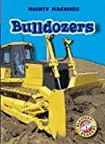 Bulldozers (Blastoff! Readers: Mighty Machines) (Blastoff Readers. Level 1)