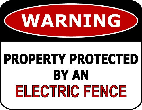 PCSCP Warning Property Protected By An Electric Fence 11 inch by 9.5 inch Laminated Funny Sign