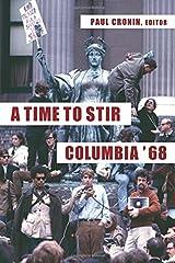 A Time to Stir: Columbia '68 (Columbiana) Hardcover