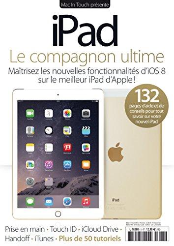 iPad, le compagnon ultime ; maîtrisez les nouvelles fonctionnalités d