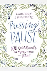 Pressing Pause: 100 Quiet Moments for Moms to Meet with Jesus Hardcover