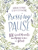 Book cover from Pressing Pause: 100 Quiet Moments for Moms to Meet with Jesus by Karen Ehman