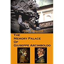 The Memory Palace of Giuseppe Arcimboldo