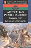 Front cover for the book Australia's Pearl Harbour: Darwin 1942 by Douglas Lockwood