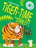 Tiger-Time for Stanley!