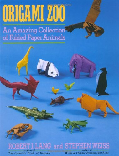 Origami Zoo An Amazing Collection Of Folded Paper Animals Robert J