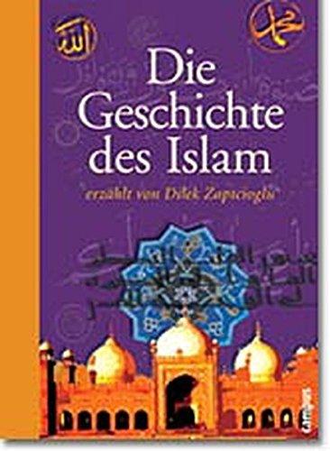 Die Geschichte des Islam erzählt von Dilek Zaptcioglu