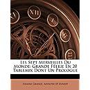 Les Sept Merveilles Du Monde: Grande Féerie En 20 Tableaux Dont Un Prologue (French Edition)