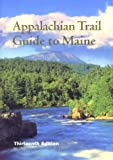 Appalachian Trail Guide to Maine, Appalachian Trail Conference, 0917953908