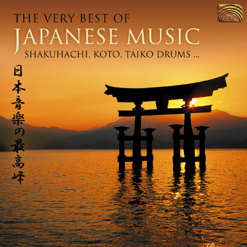 The Very Best of Japanese Music: Shakuhachi, Koto, Taiko Drums