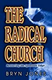 Radical Church, Bryn Jones, 0768420229