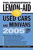 Lemon Aid Guide 2005 Used Cars and Minivans, Phil Edmonston, 0143016318