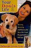 Your Dog's Life, Deborah L. Gray, 0060173912