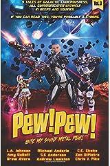 Pew! Pew! Volume 3: Bite My Shiny Metal Pew! Paperback