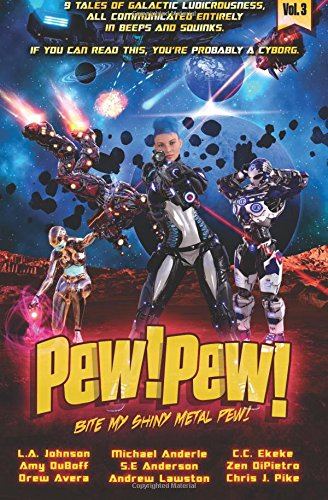 Pew! Pew! Volume 3: Bite My Shiny Metal Pew! pdf