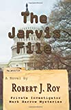 The Jarvis File, Robert Roy, 149474824X