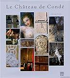 Le Château de Condé : Une demeure de plaisance au siècle des Lumières