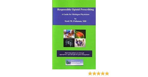 Responsible Opioid Prescribing a Guide for Michigan