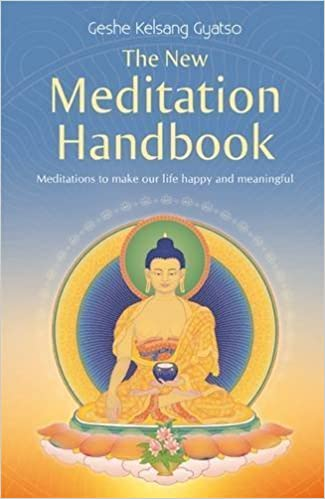 Book New Meditation Handbook, The: Meditations to Make Our Life Happy and Meaningful by Kelsang Gyatso Geshe (2013)