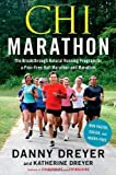 img - for Chi Marathon: The Breakthrough Natural Running Program for a Pain-Free Half Marathon and Marathon by Dreyer, Danny, Dreyer, Katherine Original Edition (3/13/2012) book / textbook / text book