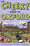 The Cheeky Guide to Oxford (Cheekyguides)