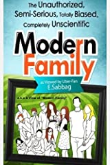 A View of Modern Family: The Unauthorized, Semi-Serious, Totally Biased, Completely Unscientic View of Modern Family by E. Sabbag (2014-12-09) Paperback