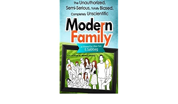 A View of Modern Family: The Unauthorized, Semi-Serious, Totally ...
