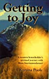 Getting to Joy : A Western Householder's Spiritual Journey with Amma (Mata Amritanandamayi), Poole, Karuna, 0964362929
