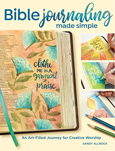 Bible Journaling Made Simple: An Art-Filled Journey for Creative Worship