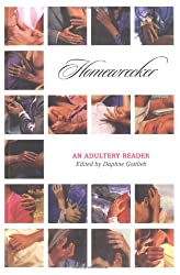 Homewrecker: An Adultery Anthology: An Adultery Reader