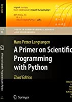 A Primer on Scientific Programming with Python, 3rd Edition Front Cover