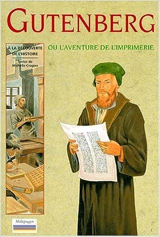 Lire un Gutenberg et l'aventure de l'imprimerie epub pdf