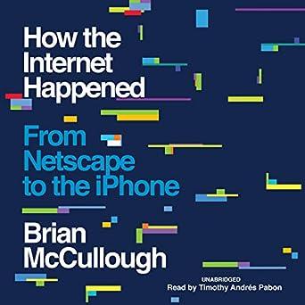 Amazon com: How the Internet Happened (Audible Audio Edition