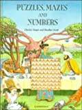 Puzzles, Mazes and Numbers, Charles Snape and Heather Scott, 0521465001