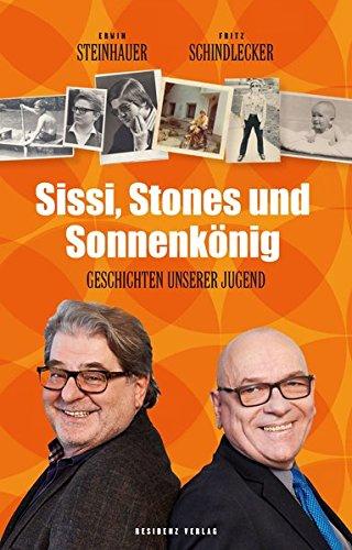 Sissi, Stones und Sonnenkönig: Geschichten unserer Jugend