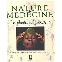 NATURE ET MDECINE : LES PLANTES QUI GURISSENT