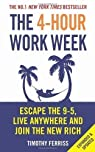 La semaine de 4 heures : Travaillez moins, gagnez plus et vivez mieux ! par Ferriss