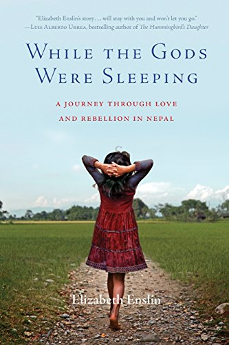 (While the Gods Were Sleeping: A Journey Through Love and Rebellion in Nepal)