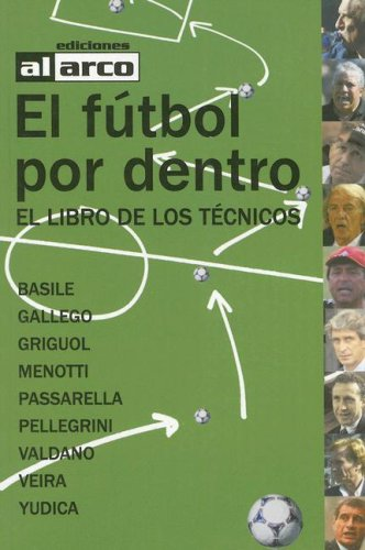 El Futbol Por Dentro: El Libro de los Technicos (Spanish Edition) by David Donayo