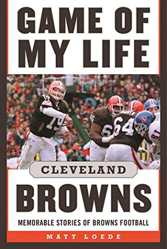 - Game of My Life: Cleveland Browns: Memorable Stories of Browns Football