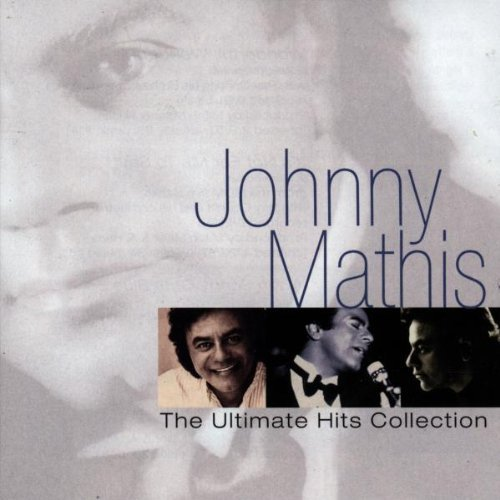 Johnny Mathis - The Ultimate Hits Collection By Johnny Mathis - Zortam Music