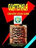 Guatemala Country Study Guide, International Business Publications Staff, 0739743295