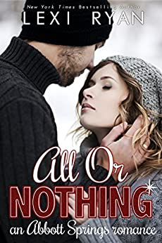 All or Nothing: An Abbott Springs Romance by [Ryan, Lexi]