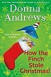 How the Finch Stole Christmas!: A Meg Langslow Mystery (Meg Langslow Mysteries)