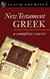 New Testament Greek Complete Course 9780844237893