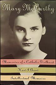 Memories of a Catholic girlhood ; How I grew…