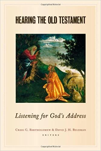 Hearing the Old Testament: Listening for Gods Address